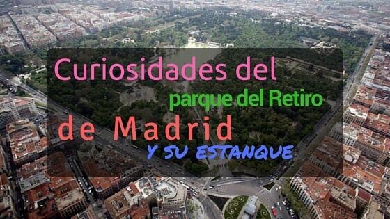 curiosidades parque del retiro Madrid